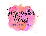 Franziska Reuss - Yoga, Life & You
