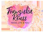 Franziska Reuss - Yoga, Life & You